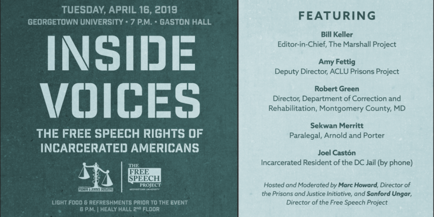 Inside Voices - The Free Speech Rights of Incarcerated Americans - Tuesday, April 16, 2019 7PM Gaston Hall